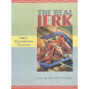 The Real Jerk - New Caribbean Cuisine by Lily Pottinger - Ed Pottinger