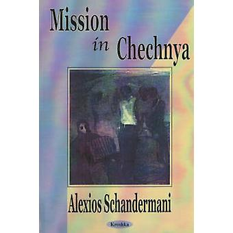 Missions in Chechnya by Alexios Schandermani - 9781590333693 Book