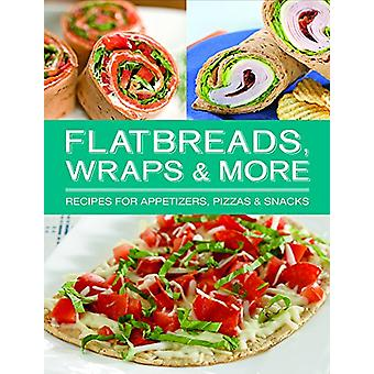 Flatbread Wraps and More by Ltd Publications International - 97816802