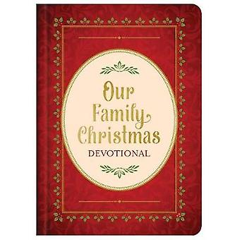 Our Family Christmas Devotional by Compiled by Barbour Staff - 978168