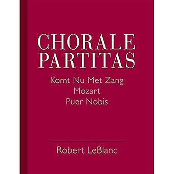 Chorale partitas: KOMT NU träffade ZANG, MOZART, PUER NOBIS