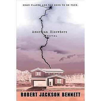 American Elsewhere by Bennett & Robert Jackson