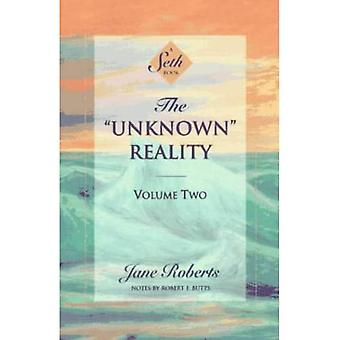 The Unknown Reality: Vol 2 (Unknown Reality Vol. II)