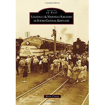 Louisville; Ferrovia de Nashville no Sul Central Kentucky