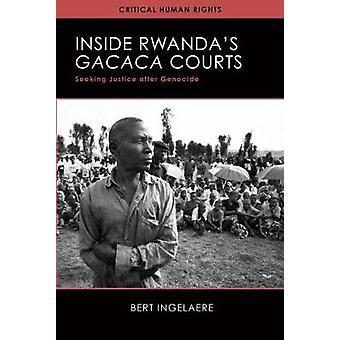 Inside Rwanda's Gacaca Courts - Seeking Justice after Genocide by Bert