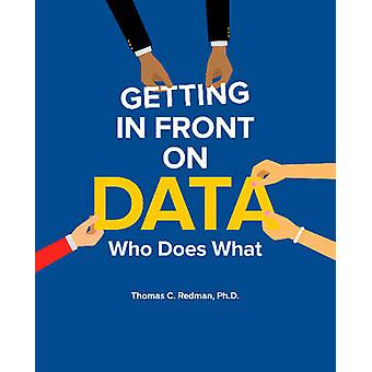 Getting in Front on Data Who Does What by Redman & Thomas