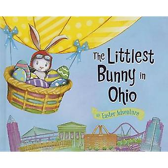 The Littlest Bunny in Ohio - An Easter Adventure by Lily Jacobs - 9781