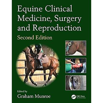 Equine Clinical Medicine Surgery and Reproduction by Graham Munroe