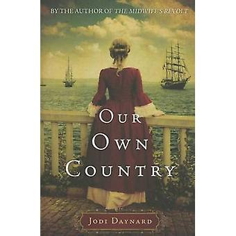 Our Own Country by Daynard & Jodi