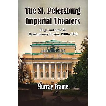 The St.Petersburg Imperial Theaters - Stage and State in Revolutionary