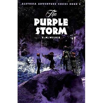 The Purple Storm by Eunice WIlkie