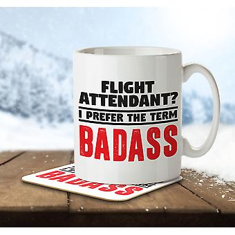 Flight Attendant? I Prefer the Term Badass - Mug and Coaster