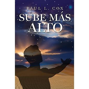 Sube Mas Alto by Cox & Paul L.