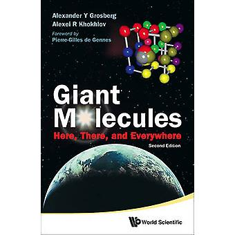Giant Molecules Here There And Everywhere 2nd Edition by Alexander Y Grosberg & Alexei R Khokhlov