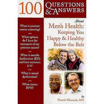 100 QAS ABOUT MENS HEALTH KEEPING YOU HAPPY  HEALTHY by ELLSWORTH & PAMELA