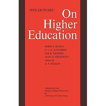On Higher Education Five Lectures by Dadson & D.F.