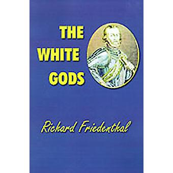 The White Gods by Friedenthal & Richard