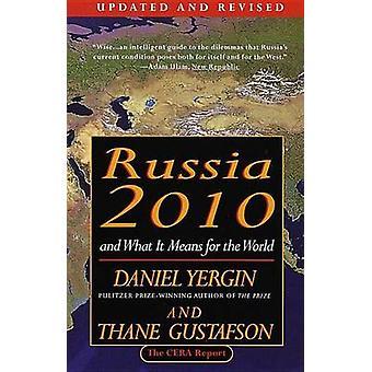 Russie 2010 Et ce que cela signifie pour le monde par Yergin et Daniel