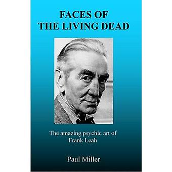 Faces of the Living Dead by Miller & Paul