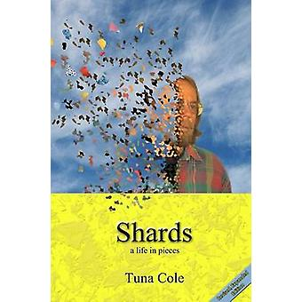 Shards a life in pieces by Cole & Tuna