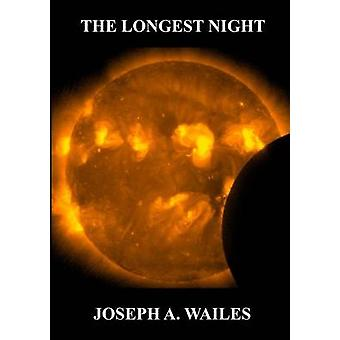 The Longest Night by Wailes & Joseph A.