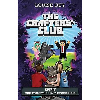Spirit Book Five of The Crafters Club Series by Guy & Louise