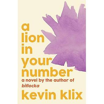 A Lion in Your Number A Novel by Klix & Kevin