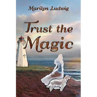 Trust the Magic by Ludwig & Marilyn