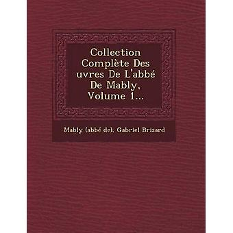 Collection Complte Des uvres De Labb De Mably Volume 1... by de & Mably abb