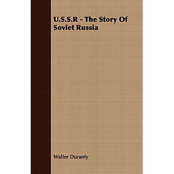 U.S.S.R  The Story Of Soviet Russia by Duranty & Walter
