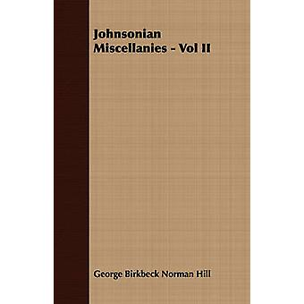 Johnsonian Miscellanies  Vol II by Hill & George Birkbeck Norman