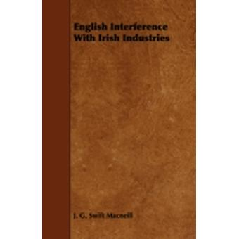 English Interference with Irish Industries by MacNeill & J. G. Swift