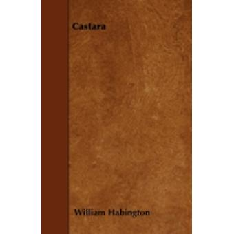 Castara by Habington & William