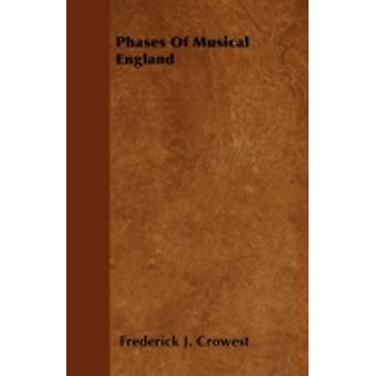 Phases Of Musical England by Crowest & Frederick J.