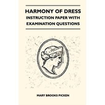 Harmony Of Dress  Instruction Paper With Examination Questions by Picken & Mary Brooks