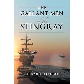 The Gallant Men of the Stingray door Professor of History Richard University of York Emeritus Fletcher