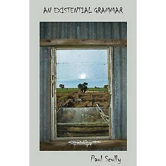 An Existential Grammar by Scully & Paul