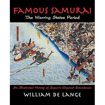 Famous Samurai The Warring States Period by De Lange & William