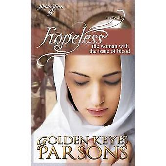 Hopeless The Woman with the Issue of Blood by Parsons & Golden Keyes