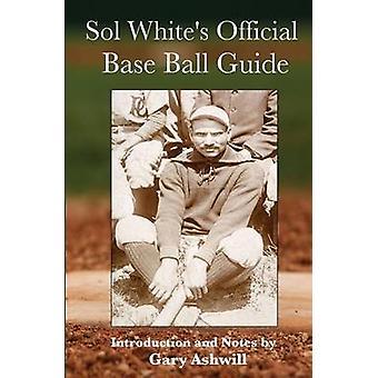 Sol Whites Official Baseball Guide by White & Solomon