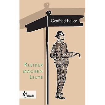 Kleider machen Leute by Keller & Gottfried