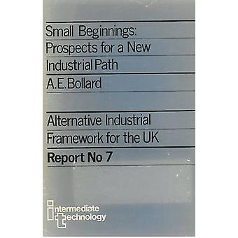 Small Beginnings New Roles for British Businesses by Bollard & Alan