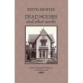 Dead Houses and Other Works by Miniter & Edith