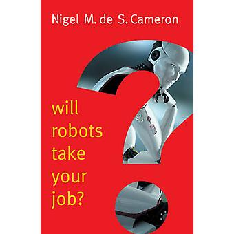 Will Robots Take Your Job A Plea for Consensus by Cameron & Nigel M de S