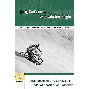 Being Gods Man as a Satisfied Single by Arterburn & Stephen