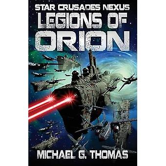 Legions of Orion by Thomas & Michael G.