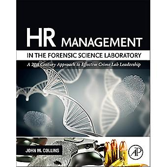 HR Management in the Forensic Science Laboratory - A 21st Century Appr