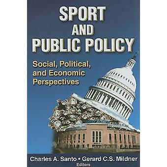 Sport and Public Policy - Social - Political - and Economic Perspectiv