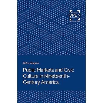 Öffentliche Märkte und Bürgerkultur im Amerika des 19. Jahrhunderts von Hel