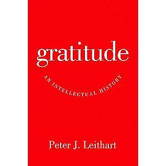 Gratitude - An Intellectual History by Peter J. Leithart - 97816025845